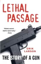 Lethal Passage ebook by Erik Larson