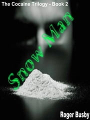 Snowman: Book Two of the Cocaine Trilogy ebook by Roger Busby