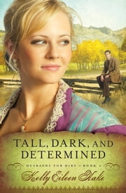 Tall, Dark, and Determined ebook by Kelly Eileen Hake