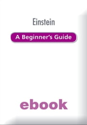 Einstein: A Beginner's Guide ebook by Jim Breithaupt