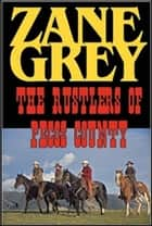 THE RUSTLERS OF PECOS COUNTY ebook by Zane Grey