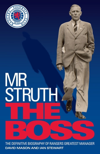 Mr Struth: The Boss ebook by David Mason,Ian Stewart