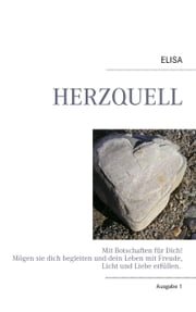 HERZQUELL - Ausgabe 1 ebook by Elisabeth Ebenberger