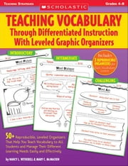 Teaching Vocabulary Through Differentiated Instruction With Leveled Graphic Organizers: 50+ Reproducible, Leveled Organizers That Help You Teach Vocab ebook by Witherell, Nancy L.
