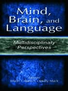 Mind, Brain, and Language ebook by Marie T. Banich,Molly Mack