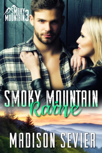 Smoky Mountain Raine - Smoky Mountain Escapes, #3 ebook by Madison Sevier