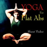 Yoga for Flat Abs ebook by Bharat Thakur