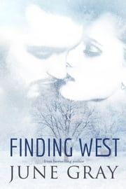 Finding West - (Part 1 of 2) ebook by June Gray