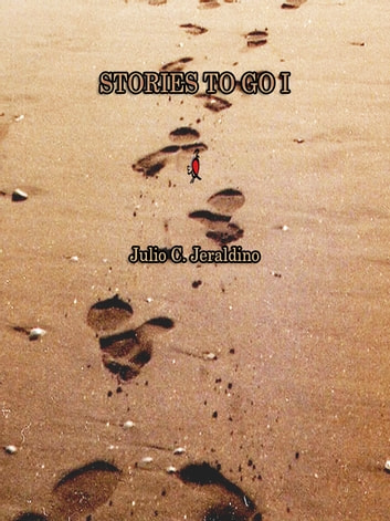Stories To Go I ebook by Julio C. Jeraldino