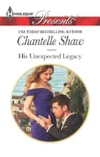 His Unexpected Legacy ekitaplar by Chantelle Shaw