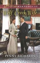Wolf Creek Wife (Mills & Boon Love Inspired Historical) ebook by Penny Richards
