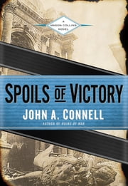Spoils of Victory - A Mason Collins Novel ebook by John A. Connell