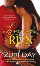 Love on the Run ebook by Zuri Day