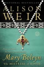 Mary Boleyn ebook by Alison Weir