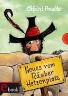 Neues vom Räuber Hotzenplotz ebook by Otfried Preußler, F. J. Tripp, Mathias Weber
