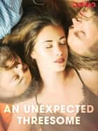 An unexpected threesome ebook by Cupido, Saga Egmont