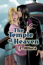 The Temple of Heaven ebook by Z. Allora