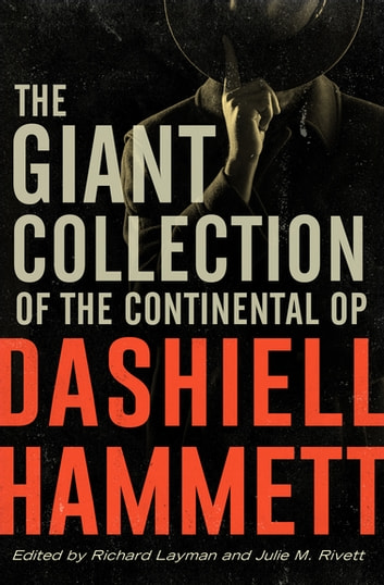 The Giant Collection of the Continental Op ebook by Dashiell Hammett
