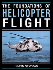 Foundations of Helicopter Flight ebook by Newman, S.
