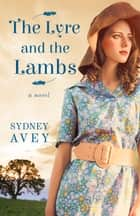 The Lyre and the Lambs ebook by Sydney Avey