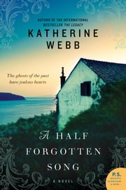 A Half Forgotten Song - A Novel ebook by Katherine Webb