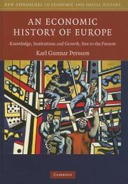 An Economic History of Europe ebook by Persson, Karl Gunnar