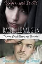 Thorne Creek Romance Bundle - 2 Book Bargain ebook by Rachelle Vaughn