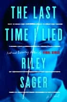 The Last Time I Lied - A Novel ebook by Riley Sager