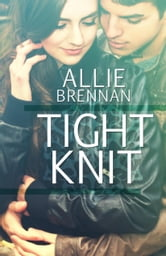Tight Knit ebook by Allie Brennan