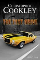 The Test Drive ebook by Christopher Cookley