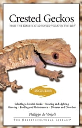 Crested Geckos - From the Experts at Advanced Vivarium Systems ebook by Philippe De Vosjoli