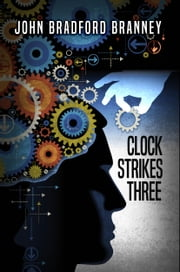 Clock Strikes Three ebook by John Bradford Branney