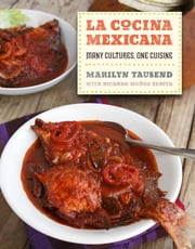 La Cocina Mexicana - Many Cultures, One Cuisine ebook by Marilyn Tausend