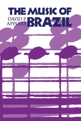 The Music of Brazil ebook by David P. Appleby