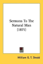 Sermons To The Natural Man ebook by William G.T. Shedd
