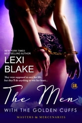 The Men with the Golden Cuffs, Masters and Mercenaries, Book 2 ebook by Lexi Blake