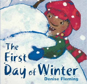 The First Day of Winter ebook by Denise Fleming