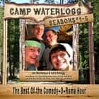 Camp Waterlogg Chronicles, Seasons 1–5 audiobook by Joe Bevilacqua, Lorie Kellogg, Pedro Pablo Sacristán