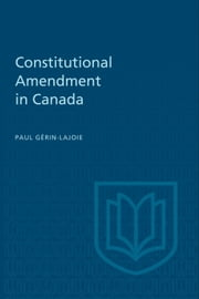 Constitutional Amendment in Canada ebook by Paul Gérin-Lajoie