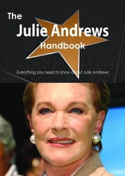 The Julie Andrews Handbook - Everything you need to know about Julie Andrews ebook by Smith, Emily