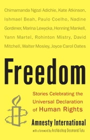 Freedom - Stories Celebrating the Universal Declaration of Human Rights ebook by Amnesty International USA