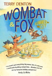 Wombat and Fox: Summer in the City ebook by Terry Denton