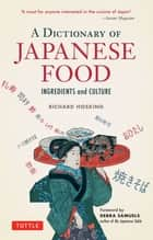 A Dictionary of Japanese Food ebook by Richard Hosking