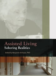 Assisted Living - Sobering Realities ebook by Benyamin Schwarz