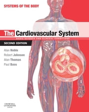 The Cardiovascular System E-Book - Systems of the Body Series ebook by Alan Thomas, Alan Noble, BSc,...