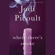 Where There's Smoke (Short Story) and Larger Than Life (Novella) audiobook by Jodi Picoult