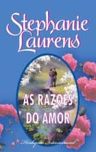 As razões do amor ebook by Stephanie Laurens