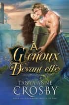 À Genoux devant elle - Les demoiselles des Highlands ebook by Tanya Anne Crosby