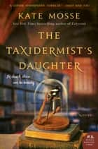 The Taxidermist's Daughter eBook par Kate Mosse