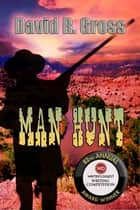 Man Hunt ebook by David Gross